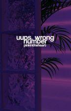 Uups. Wrong number // C. H ✔ by MilenaSalamon