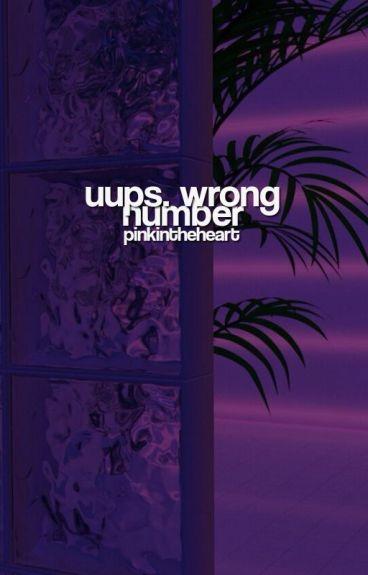 Uups. Wrong number // C. H ✔ [EDYTOWANE]