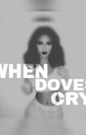 When Dove's Cry #Wattys2016 by BeautifullyAlsina