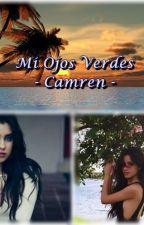 Mi Ojos Verdes - Camren - by dearjames55