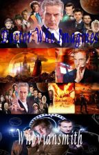 Doctor Who Imagines (Doctors x Reader) by whoviansmith