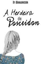 {A Herdeira de Poseidon} by anaaunicorn