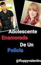 Adolescente Enamorada De Un Policía (♥‿♥)  by floppyvalentina_00