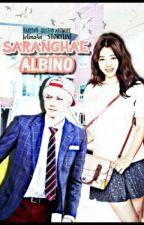 Saranghae, Albino! (Sehun Privat) by WhiteDittany
