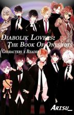 Diabolik Lovers: The Book Of Oneshots (Characters X Reader) by Arisu_