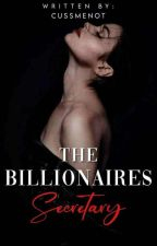 The Billionaire's Secretary by CussMeNot