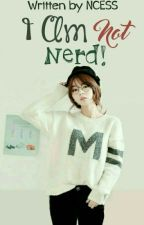 I Am Not Nerd! by sri_ningtyas