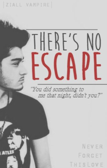 There's No Escape [Ziall Vampire] *wip editing*