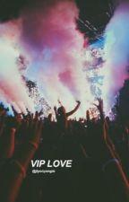 VIP Love || A Gdragon Fanfiction by Jiyongyongie