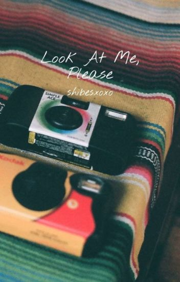 Look at Me, Please [Completed]