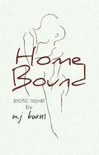 Home Bound (18+) by mjburns