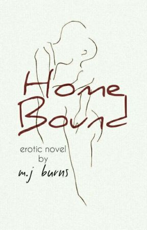 Home Bound (18+) by mjburns