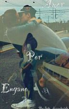Amor Por Engano [Completo] by Srta_desconhecida