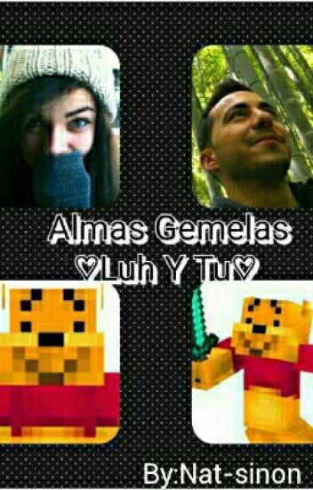 Almas Gemelas ❤Luh Y Tu❤ (EDITANDO)