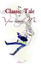 The Classic Tale of You and Me by shirai-hisaishi