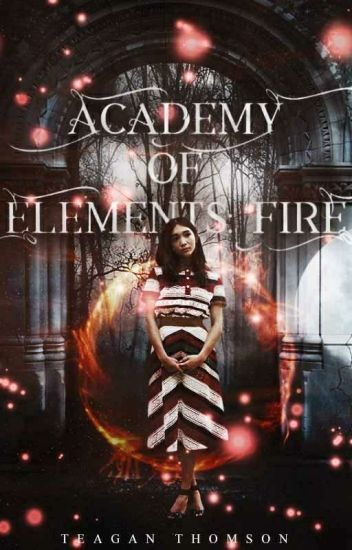 The Academy of Elements: Fire