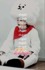 stupid | yoon;min by totisvip
