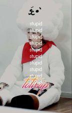 stupid | yoon;min by totisvip