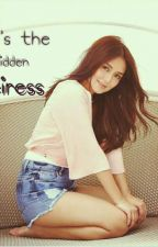 She's The Hidden Heiress            (KathNiel) by supremo_rds