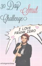 30 Day Smut Challenge (Frerard) by WhoIsGerardWay