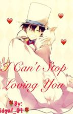 I Can't stop loving you by idgaf_01
