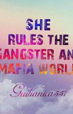 She rules the Gangster and Mafia World  by Guilianica557