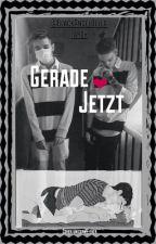 Gerade Jetzt /Tardy/ by BlackAngelBella