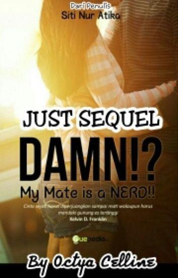 DAMN!? My Mate is a NERD!!