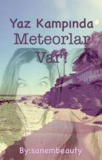 Yaz Kampında Meteorlar Var! by xsanemxs