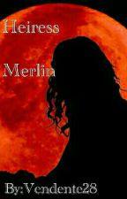Наследница Мерлина by Vendente28