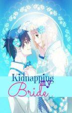 KIDNAPPING MY BRIDE(RIOTLOVE2) by aastha_joan
