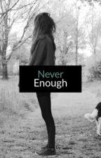 Never Enough  •Cameron Dallas• #Wattys2017 by letmedreampleas