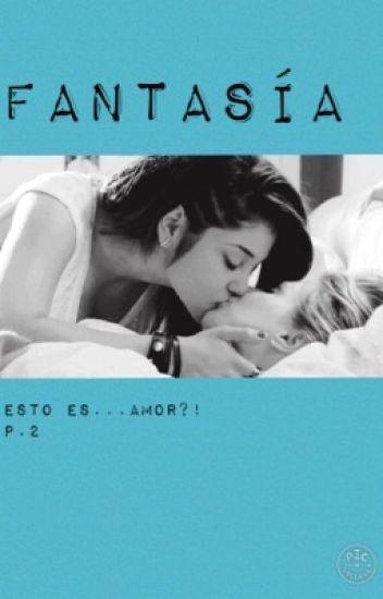 Fantasías y nada más? (Esto es amor?! p.2)