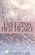 Freezing Her Heart by foreverhopeful