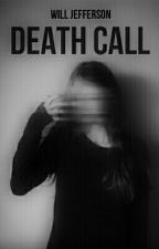 Death Call #Wattys2016 by guialves7