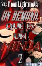 Un Demonio que es un Ninja 2 by MoonDragon05