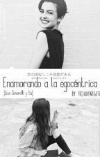 Enamorando A La Egocentrica (Lisa Cimorelli Y Tú) by HijadeWigetta