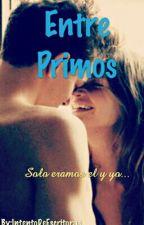 Entre Primos by IntentoDeEscritoras_