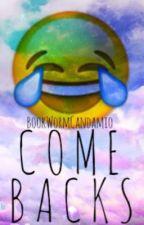 Comebacks by BookWormCandamio
