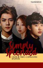 Simply Splendid - Calvin & Tara: Complicated Situation by yulindaekaa