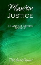 Phantom Justice by TheCloudedLeopard