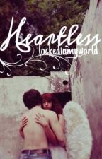 Heartless by lockedinmyworld