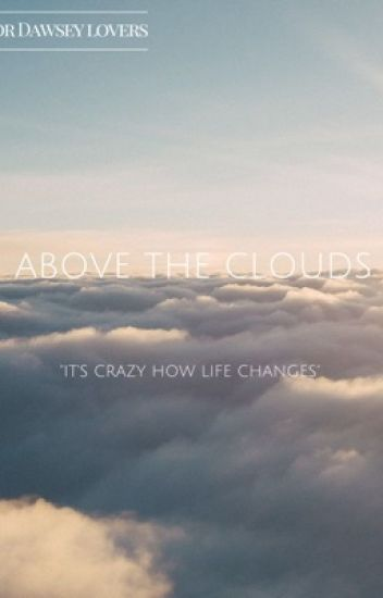 Dawsey| Above the clouds