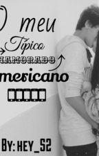 O meu típico namorado Americano! by r4f4_S2