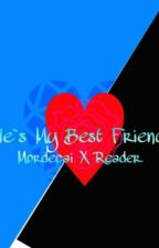 He's My Best Friend (Human!Mordecai X Reader) // DISCONTINUED  by Zatxrn