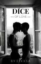 Dice of love | BxB Tome 2 by eIxxsa