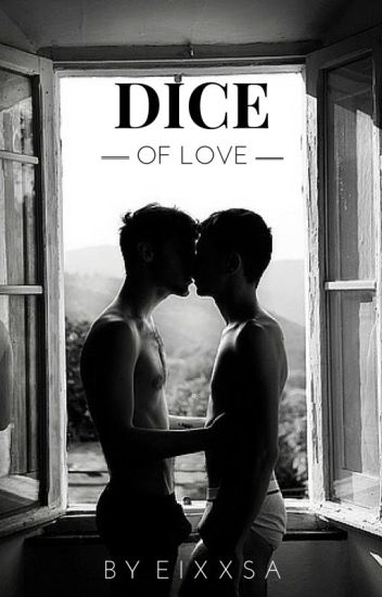Dice of love | BxB Tome 2