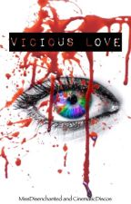 Vicious Love by MissDisenchanted