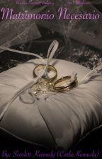 Matrimonio necesario~Novela: Emmett Cullen y tú. by CarlieQuinnRules