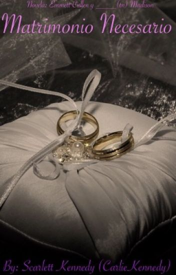 Matrimonio necesario~Novela: Emmett Cullen y tú.